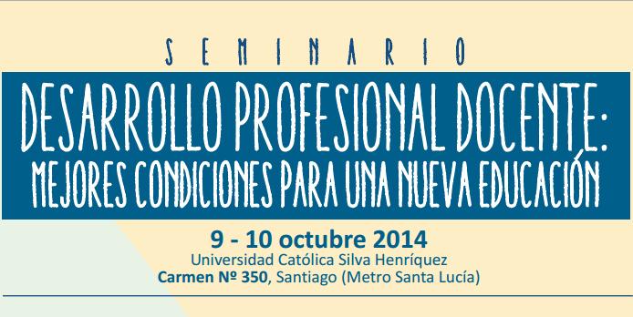"""SEMINARIO """"DESARROLLO PROFESIONAL DOCENTE: MEJORES CONDICIONES PARA UNA NUEVA EDUCACIÓN"""