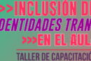 Seminario-Taller gratuito sobre inclusión de realidad Trans en el aula